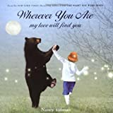 Wherever You Are: My Love Will Find You ~ Nancy Tillman