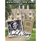 Isobel's Story (Swallowcliffe Hall Book 3)by Jennie Walters