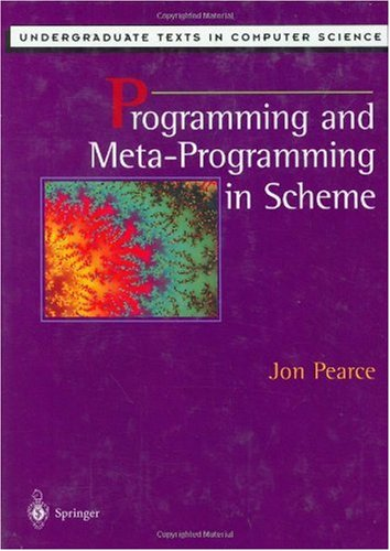 Programming and Meta-Programming in Scheme (Undergraduate Texts in Computer Science)