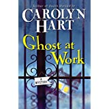 Ghost at Work (Bailey Ruth Mysteries, No. 1) ~ Carolyn Hart