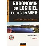 Ergonomie du logiciel et design web : Le manuel des interfaces utilisateurpar Jean-Fran�ois Nogier