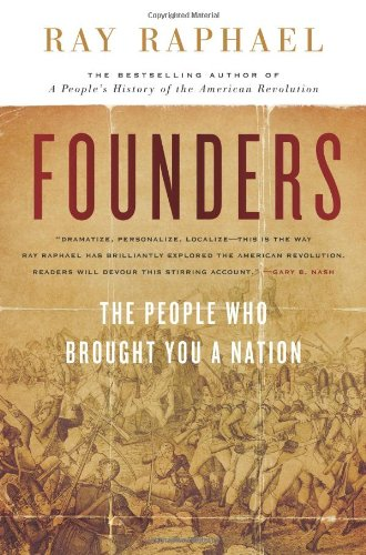 Founders: The People Who Brought You a Nation (The New Press) PDF