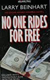 No One Rides for Free (009957490X) by Larry Beinhart
