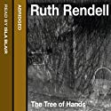 The Tree of Hands (       UNABRIDGED) by Ruth Rendell Narrated by Isla Blair