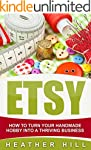 Etsy: How To Turn Your Handmade Hobby...