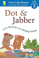Dot & Jabber and the Mystery of the Missing Stream