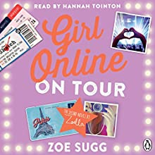 Girl Online: On Tour (       UNABRIDGED) by Zoe Sugg Narrated by Hannah Tointon