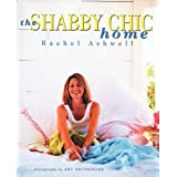 The Shabby Chic Homeby Rachel Ashwell