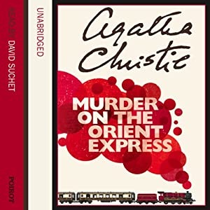 Murder on the Orient Express Audiobook by Agatha Christie Narrated by David Suchet