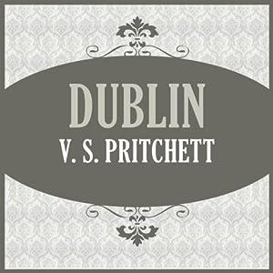 Dublin | [V. S. Pritchett]