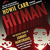 Hitman: The Untold Story of Johnny Martorano, Whitey Bulger's Enforcer and the Most Feared Gangster in the Underworld | [Howie Carr]