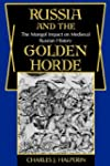 Russia and the Golden Horde: The Mong...