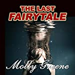 The Last Fairytale: Gen Delacourt Mystery, Book 2 | Molly Greene