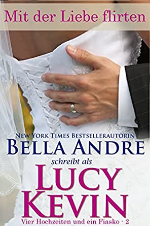 ein Fiasko 2 eBook Lucy Kevin Bella Andre Amazonde Kindle Shop