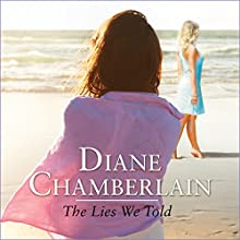 The Lies We Told Audiobook by Diane Chamberlain Narrated by Johanna Parker