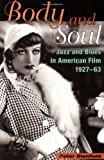 img - for Body and Soul: Jazz, Blues, and Race in American Film, 1927-63 book / textbook / text book