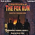 The Fox Run: Endworld Series, Book 1