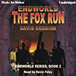 The Fox Run: Endworld Series, Book 1 (       UNABRIDGED) by David Robbins Narrated by Kevin Foley