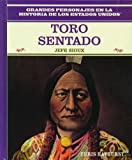Toro Sentado: Jefe Sioux (Primary Sources of Famous People in American History) (Spanish Edition)