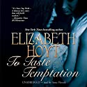 To Taste Temptation: Legend of the Four Soldiers, Book 1 (       UNABRIDGED) by Elizabeth Hoyt Narrated by Anne Flosnik