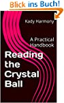 Reading the Crystal Ball: A Practical...