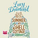 Summer at Shell Cottage (       UNABRIDGED) by Lucy Diamond Narrated by Juanita McMahon