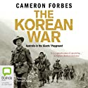 The Korean War (       UNABRIDGED) by Cameron Forbes Narrated by Richard Aspel