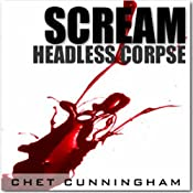 Headless Corpse: Scream, Book 1 | [Chet Cunningham]