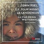 Le jour avant le lendemain | Jørn Riel