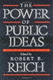 Power of Public Ideas (0674695909) by Reich, Robert B.