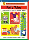 Fairy tales: Interactive learning units for preschool -- grade 2 (Bulletin board/table top series)