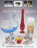 img - for By Juanita L. Williams Fostoria Glass: Scarce, Unique, And Whimsies [Hardcover] book / textbook / text book