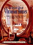 img - for The Secret Life of Victorian Houses by Elan Zingman-Leith (2000-06-05) book / textbook / text book