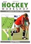 The Hockey Workshop: A Complete Game...
