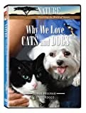 Nature: Why We Love Cats & Dogs [DVD] [Region 1] [US Import] [NTSC]