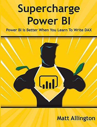 Supercharge Power BI: Power BI Is Better When You Learn to Write DAX [Allington, Matt] (Tapa Blanda)