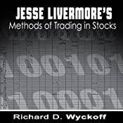 Jesse Livermore's Methods of Trading in Stocks | [Richard D. Wyckoff, Jesse Livermore]