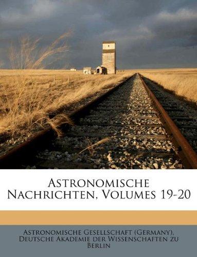Astronomische Nachrichten, Volumes 19-20