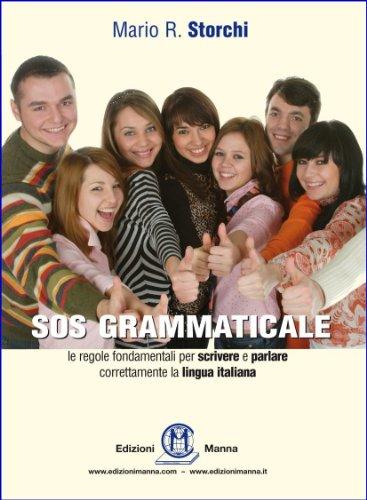 SOS GRAMMATICALE Le regole fondamentali per scrivere e parlare correttamente la lingua italiana PDF
