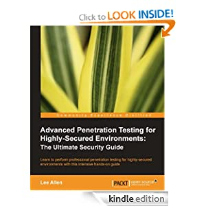 Advanced Penetration Testing for Highly-Secured Environments -  Lee Allen