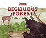 img - for Deciduous Forest Food Chains (Fascinating Food Chains) book / textbook / text book