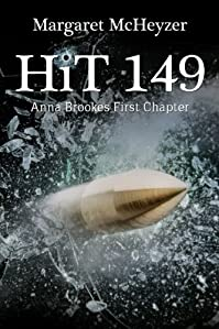 Hit 149: Anna Brookes First Chapter by Margaret McHeyzer ebook deal