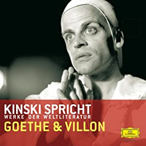 Kinski spricht Goethe und Villon Hörbuch