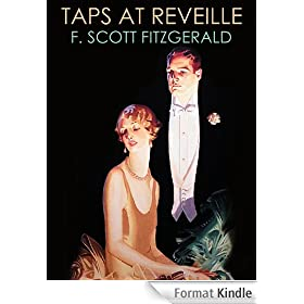 TAPS AT REVEILLE (illustrated and unabridged Fitzgerald's final short story collection)) (English Edition)