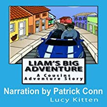 Liam's Big Adventure: A Cousin's Adventure, Book 1 (       UNABRIDGED) by Lucy Kitten Narrated by Patrick Conn