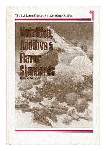 Nutrition, additive & flavor standards (The L.J. Minor foodservice standards series)