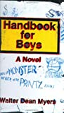 Handbook for Boys: A Novel (006029146X) by Myers, Walter Dean