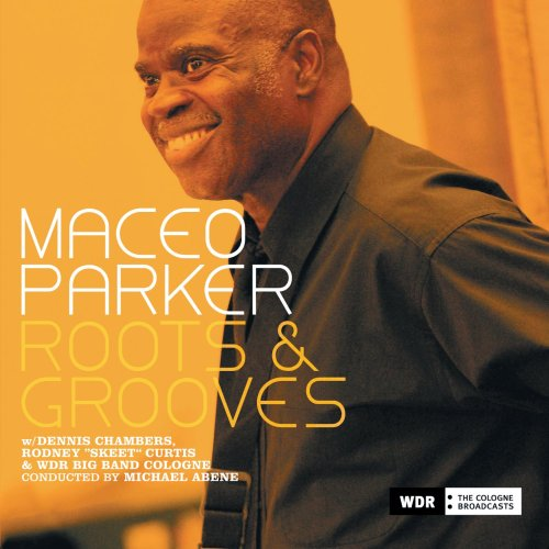 Maceo Parker - Roots & Grooves - Zortam Music