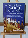 img - for The Rise and Fall of Merry England: The Ritual Year 1400-1700 book / textbook / text book