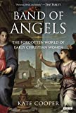 img - for Band of Angels: The Forgotten World of Early Christian Women book / textbook / text book